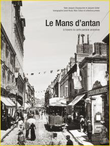 Le Mans d'antan à travers la carte postale ancienne