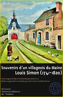 Souvenirs d'un villageois du Maine. Louis Simon (1741-1820)