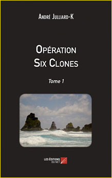 Opération Six Clones. Tome 1