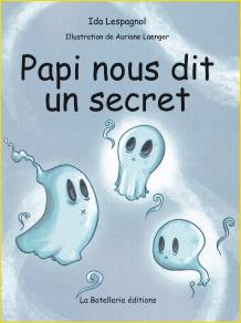 Papi nous dit un secret